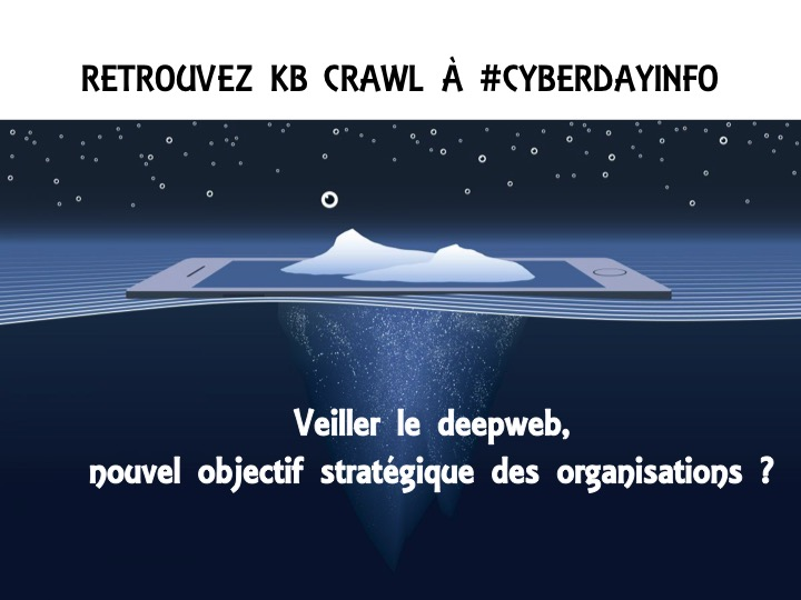 Explorez le deepweb avec KB Crawl au Cyber-Day 2018